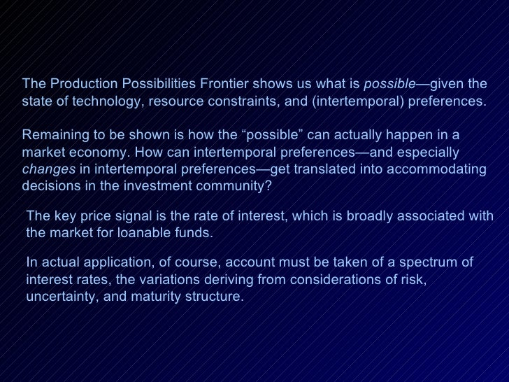 The Production Possibilities Frontier shows us what is  possible —given the state of technology, resource constraints, and...
