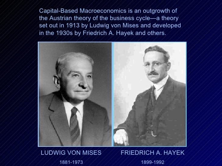 Capital-Based Macroeconomics is an outgrowth of the Austrian theory of the business cycle—a theory set out in 1913 by Ludw...