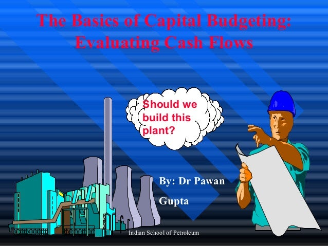 The Basics of Capital Budgeting:    Evaluating Cash Flows                Should we                build this              ...