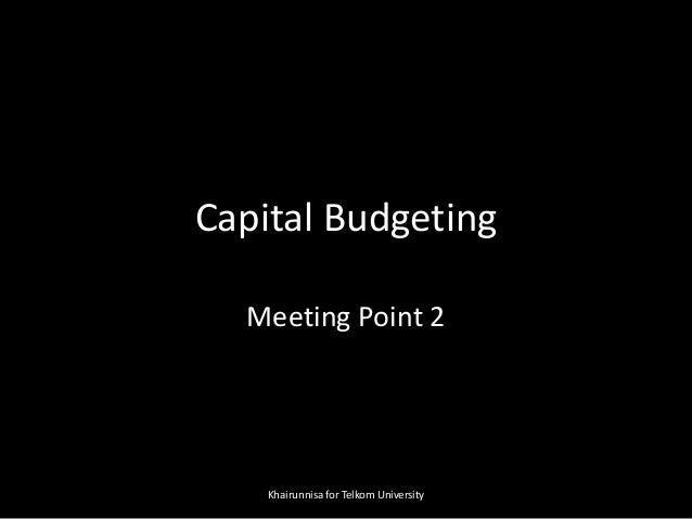 Capital Budgeting Meeting Point 2 Khairunnisa for Telkom University