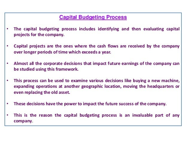 capital budgeting process Start studying the capital budgeting process learn vocabulary, terms, and more with flashcards, games, and other study tools.