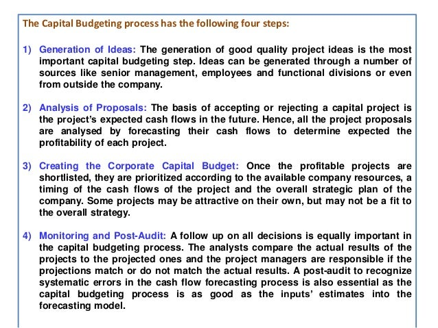 capital budgeting budgeting and working capital Capital budgeting is a step by step process that businesses use to determine the merits of an investment project the decision of whether to accept or deny an investment project as part of a.