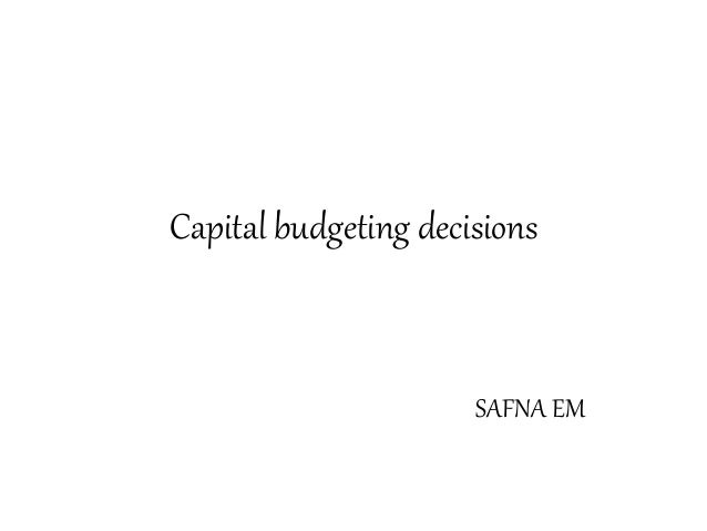 capital budgeting decisions Using solver for capital budgeting proctor & gamble, which new consumer products to develop the solver feature in excel can help a company make these decisions.