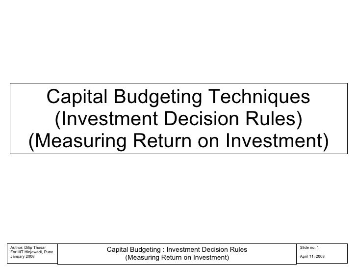 Capital Budgeting Techniques (Investment Decision Rules) (Measuring Return on Investment)