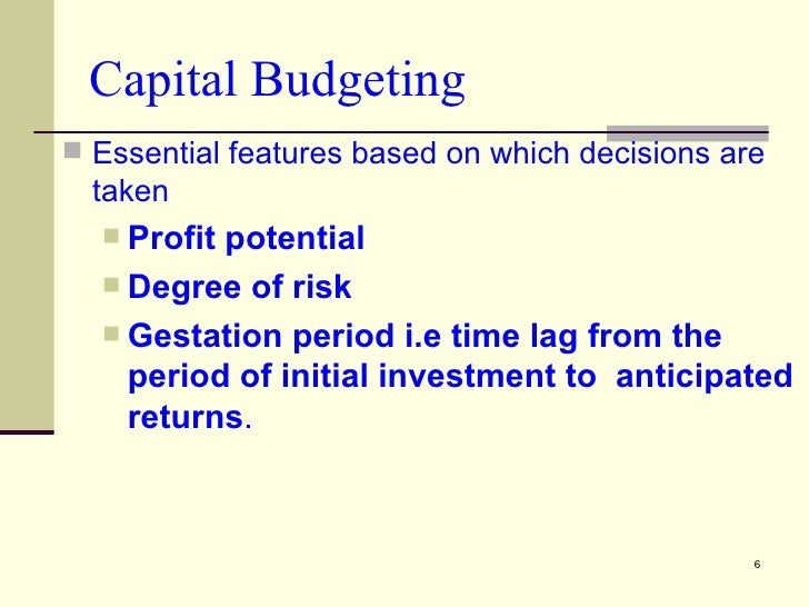 Characteristics of capital budgeting decisions