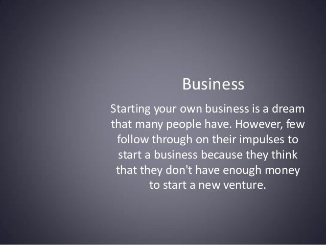 Starting your own business is a dream that many people have. However, few follow through on their impulses to start a busi...