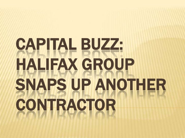 CAPITAL BUZZ:HALIFAX GROUPSNAPS UP ANOTHERCONTRACTOR
