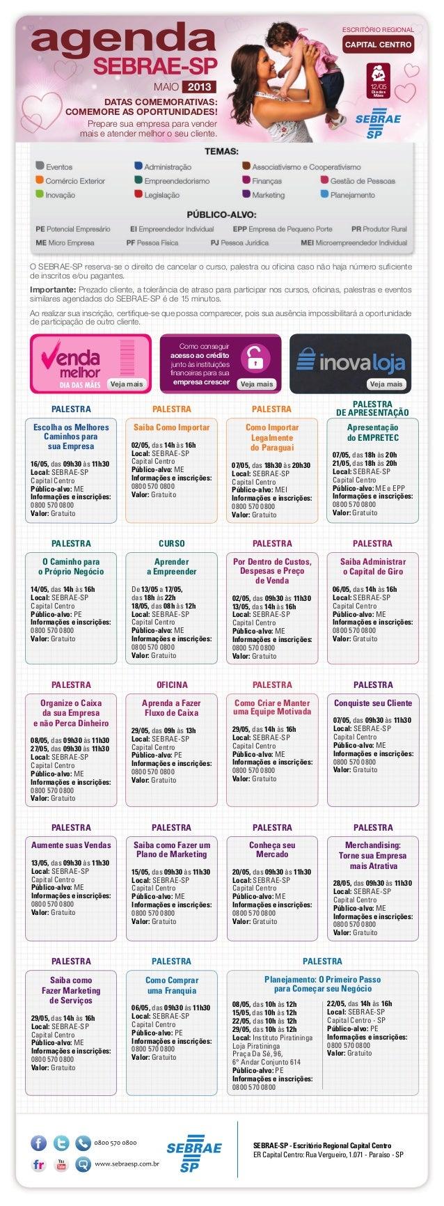 Escolha os MelhoresCaminhos parasua Empresa16/05, das 09h30 às 11h30Local: SEBRAE-SPCapital CentroPúblico-alvo: MEInformaç...