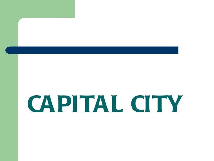 CAPITAL CITY