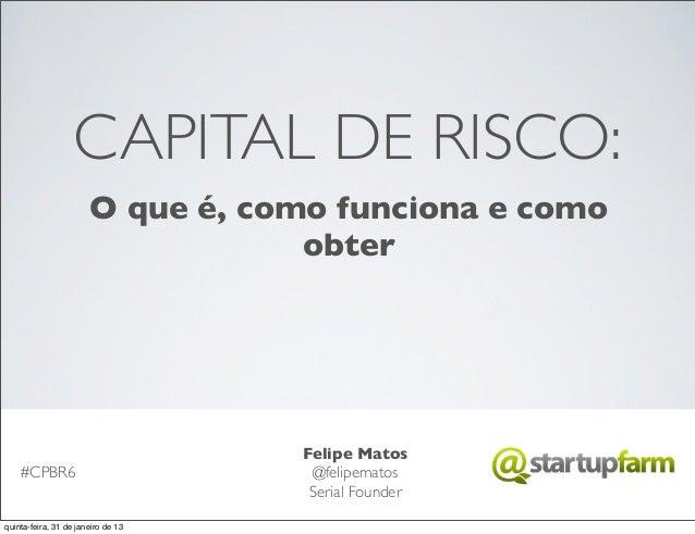 CAPITAL DE RISCO:                       O que é, como funciona e como                                   obter             ...
