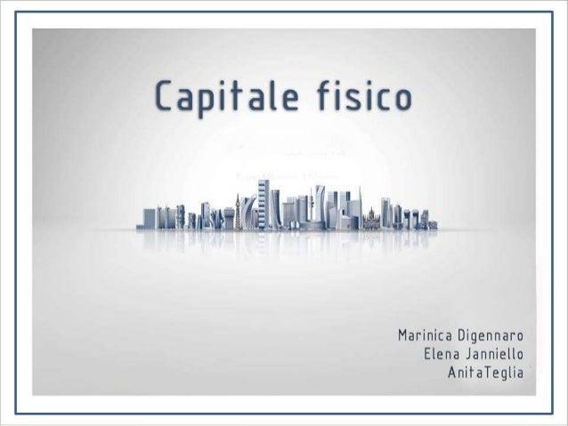 Capitale fisico Marinica Digennaro Elena Janniello Anita Teglia