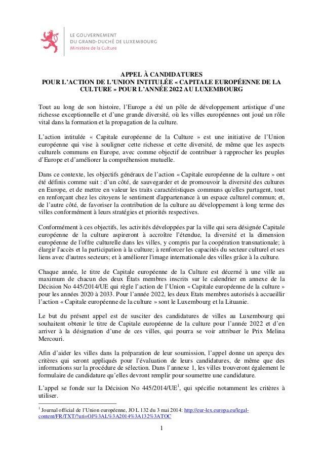 1 APPEL À CANDIDATURES POUR L'ACTION DE L'UNION INTITULÉE « CAPITALE EUROPÉENNE DE LA CULTURE » POUR L'ANNÉE 2022 AU LUXEM...