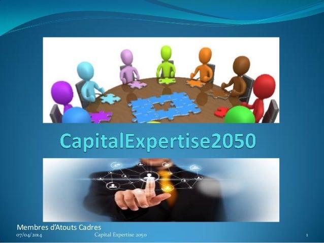 Membres d'Atouts Cadres 07/04/2014 1Capital Expertise 2050