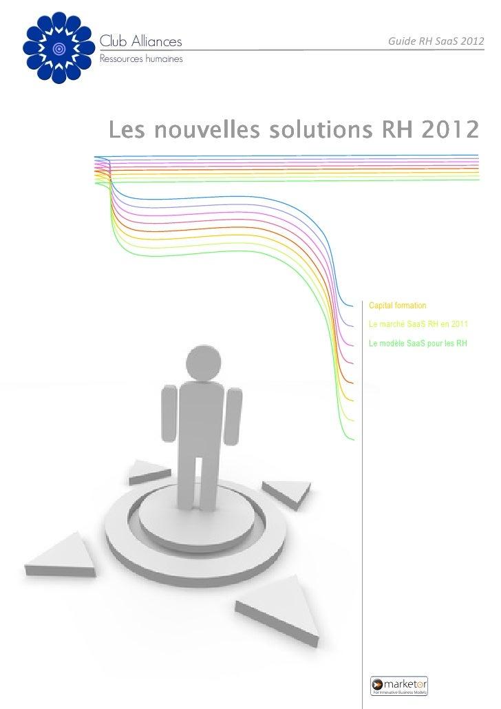 Guide RH SaaS 2012Les nouvelles solutions RH 2012                     Capital formation                     Le marché SaaS...