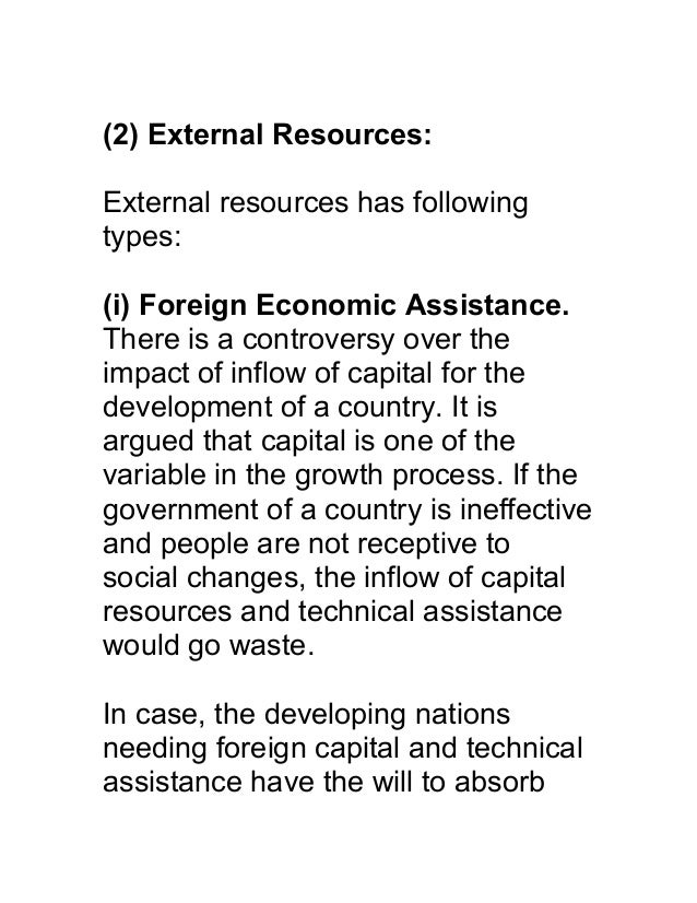 (2) External Resources:External resources has followingtypes:(i) Foreign Economic Assistance.There is a controversy over t...