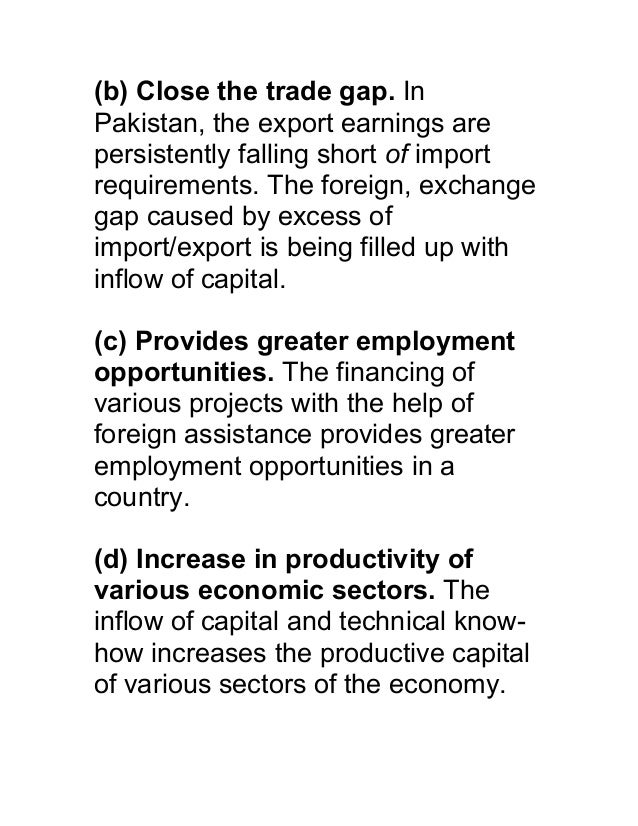 (b) Close the trade gap. InPakistan, the export earnings arepersistently falling short of importrequirements. The foreign,...