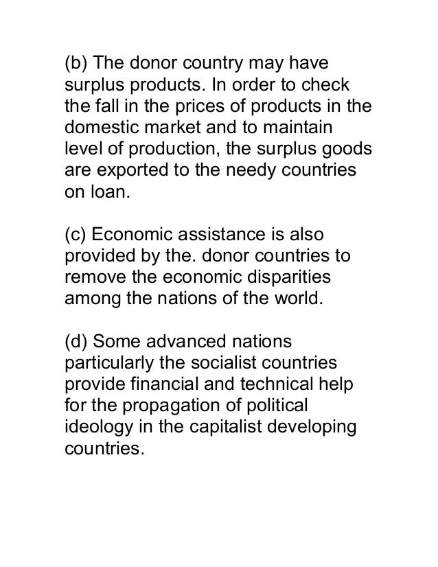 (b) The donor country may havesurplus products. In order to checkthe fall in the prices of products in thedomestic market ...