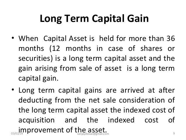 "capital gain and income [as amended by finance act, 2016] tax on long-term capital gains introduction gain arising on transfer of capital asset is charged to tax under the head ""capital gains."