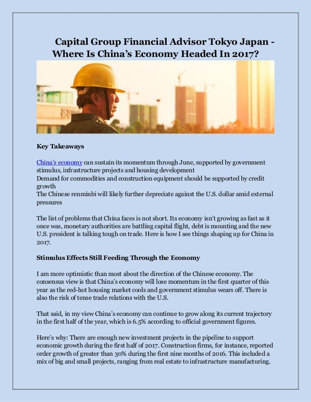 Capital Group Financial Advisor Tokyo Japan - Where Is China's Economy Headed In 2017? Key Takeaways China's economy can s...