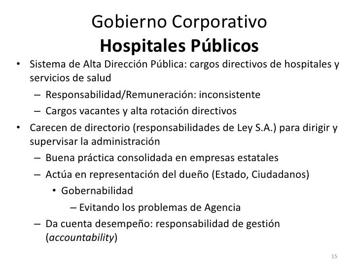 Gobierno Corporativo                 Hospitales Públicos• Sistema de Alta Dirección Pública: cargos directivos de hospital...