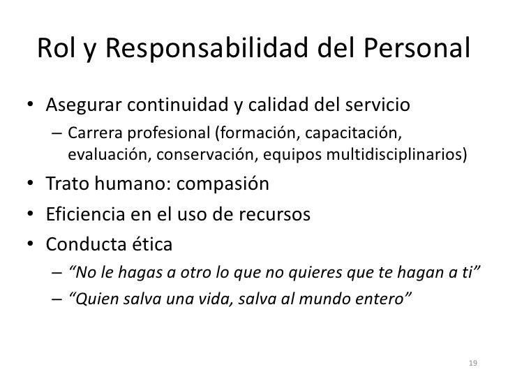 Rol y Responsabilidad del Personal• Asegurar continuidad y calidad del servicio   – Carrera profesional (formación, capaci...