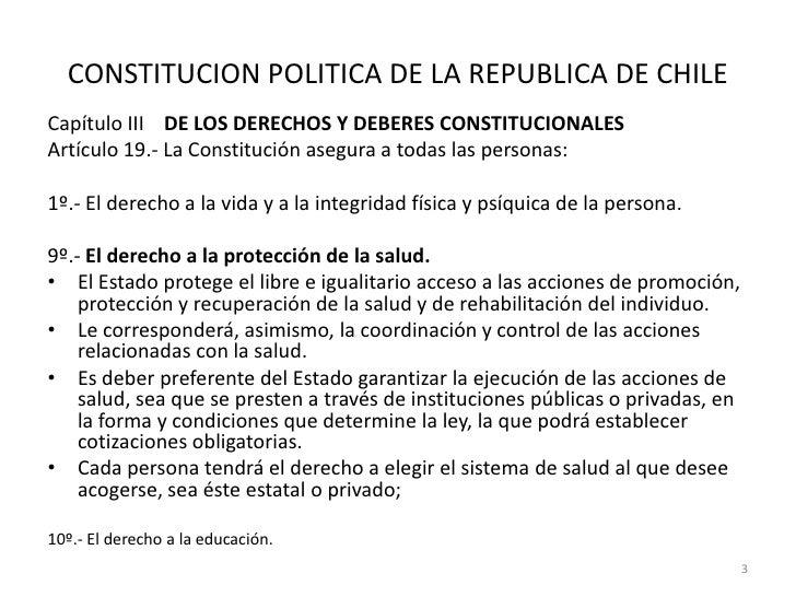 CONSTITUCION POLITICA DE LA REPUBLICA DE CHILECapítulo III DE LOS DERECHOS Y DEBERES CONSTITUCIONALESArtículo 19.- La Cons...