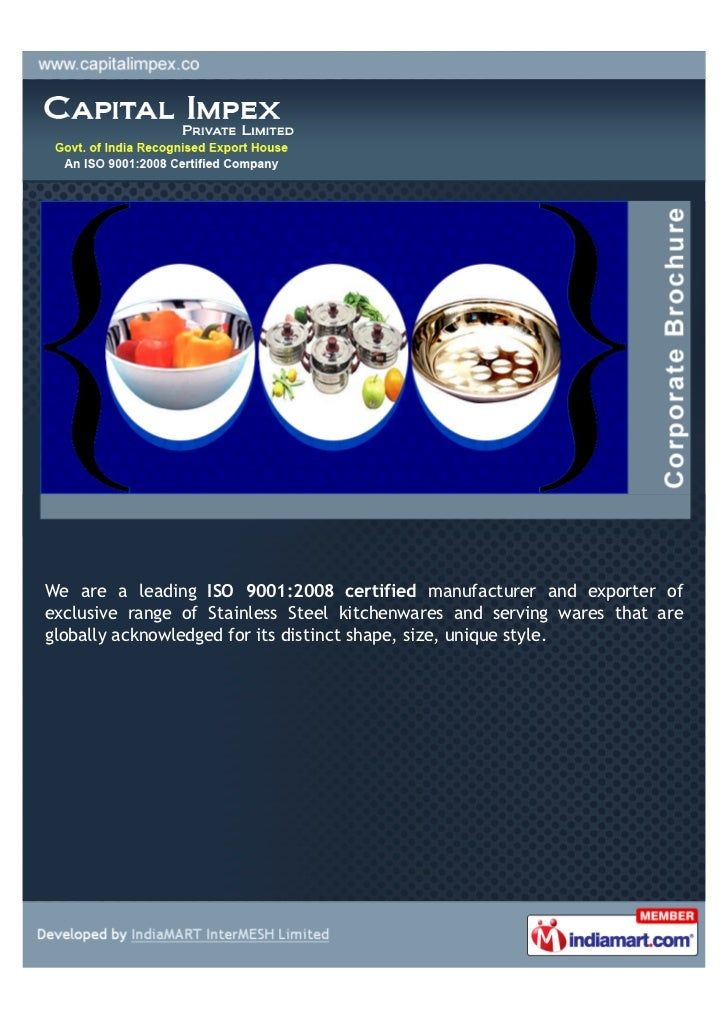 We are a leading ISO 9001:2008 certified manufacturer and exporter ofexclusive range of Stainless Steel kitchenwares and s...