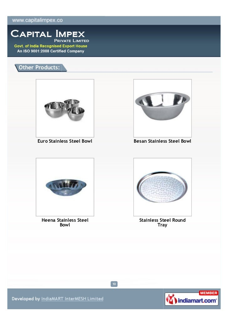 Other Products:      Euro Stainless Steel Bowl        Besan Stainless Steel Bowl        Heena Stainless Steel            S...