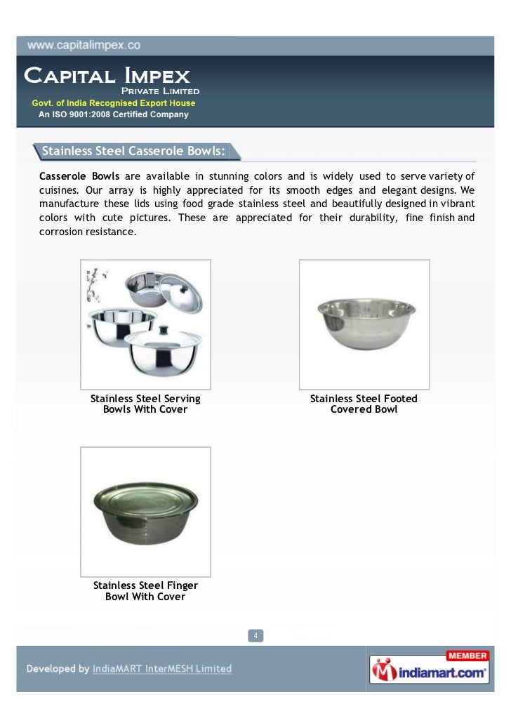 Stainless Steel Casserole Bowls:Casserole Bowls are available in stunning colors and is widely used to serve variety ofcui...