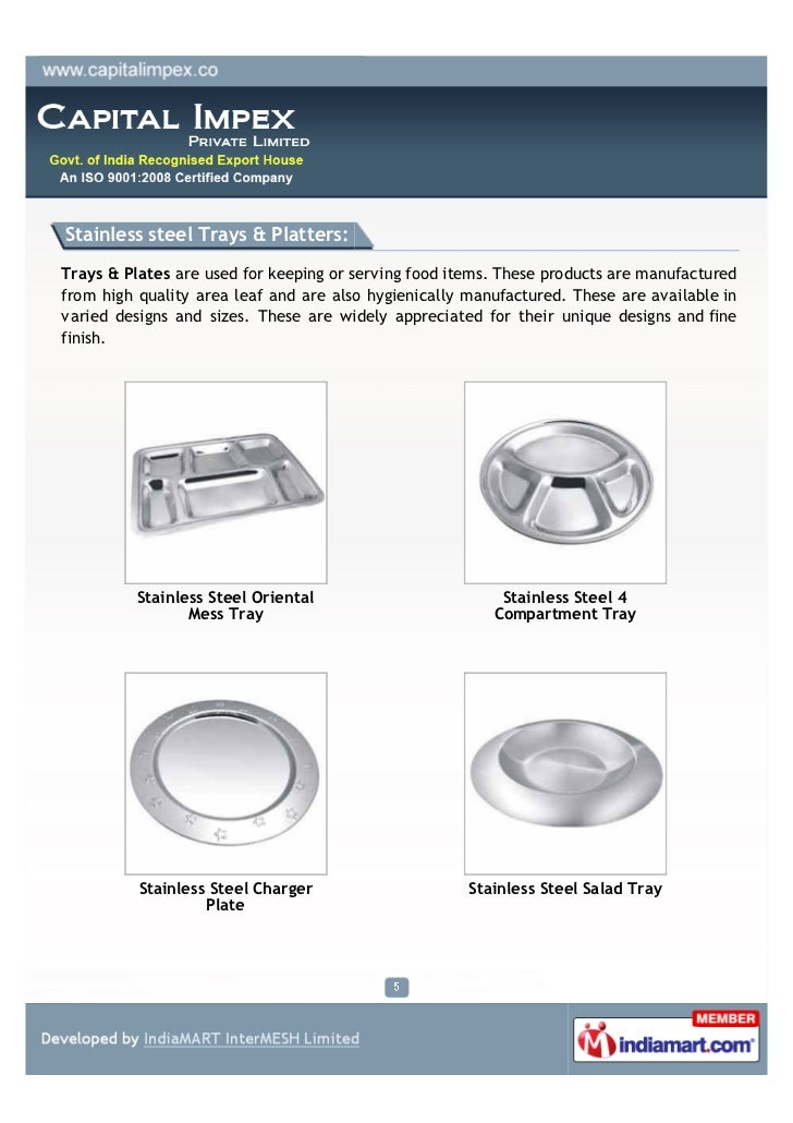 Stainless steel Trays & Platters:Trays & Plates are used for keeping or serving food items. These products are manufacture...