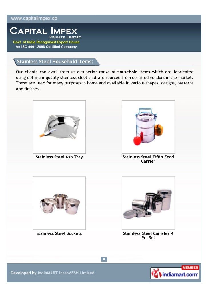 Stainless Steel Household Items:Our clients can avail from us a superior range of Household Items which are fabricatedusin...