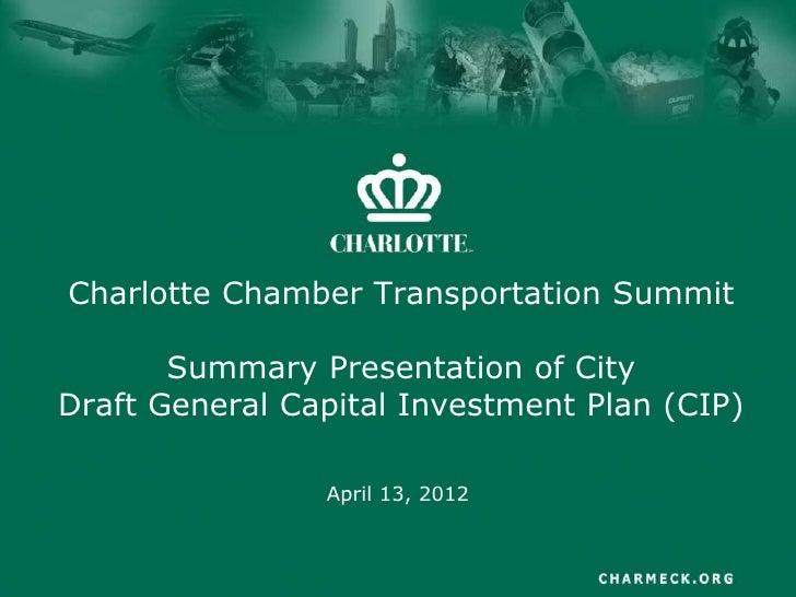 Charlotte Chamber Transportation Summit       Summary Presentation of CityDraft General Capital Investment Plan (CIP)     ...