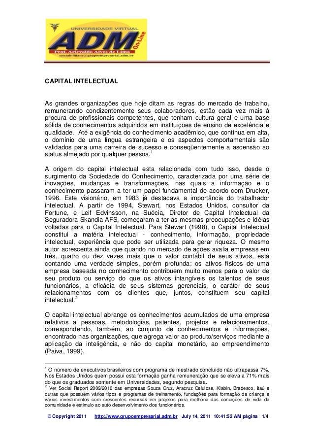 CAPITAL INTELECTUAL  As grandes organizações que hoje ditam as regras do mercado de trabalho,  remunerando condizentemente...