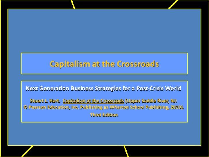 Capitalism at the Crossroads Next Generation Business Strategies for a Post-Crisis World   Stuart L. Hart. Capitalism at t...