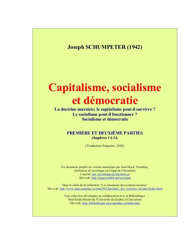 Joseph SCHUMPETER (1942) Capitalisme, socialisme et démocratie La doctrine marxiste; le capitalisme peut-il survivre ? Le ...