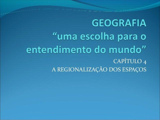 CAPÍTULO 4 A REGIONALIZAÇÃO DOS ESPAÇOS