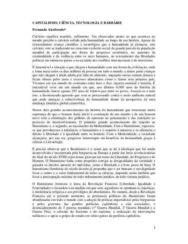 1 CAPITALISMO, CIÊNCIA, TECNOLOGIA E BARBÁRIE Fernando Alcoforado* Calvário significa martírio, sofrimento. Um observador ...