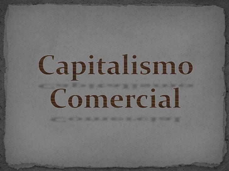 Capitalismo Comercial<br />