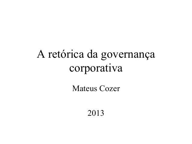 A retórica da governança       corporativa       Mateus Cozer          2013
