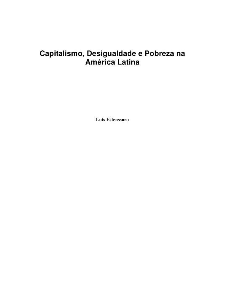 Capitalismo, Desigualdade e Pobreza na América Latina - Luis Estenssoro - Universidade de São Paulo - Brasil