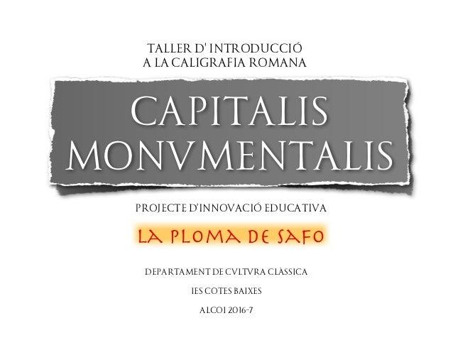 capitalis monvmentalis La ploma de Safo projecte d'innovació educativa departament de cvltvra clàssica ies cotes baixes al...