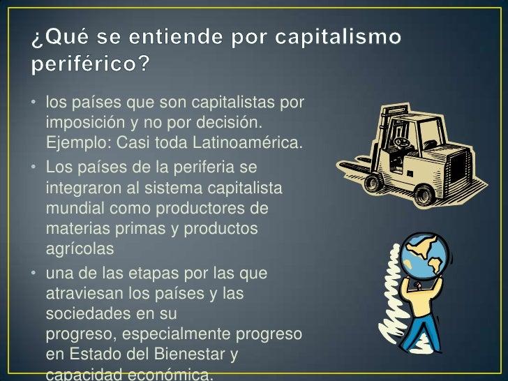 Capitalismo periferico for Que se entiende por arquitectura