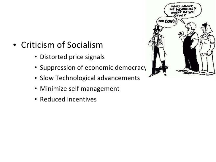 <ul><li>Criticism of Socialism </li></ul><ul><ul><ul><li>Distorted price signals </li></ul></ul></ul><ul><ul><ul><li>Suppr...