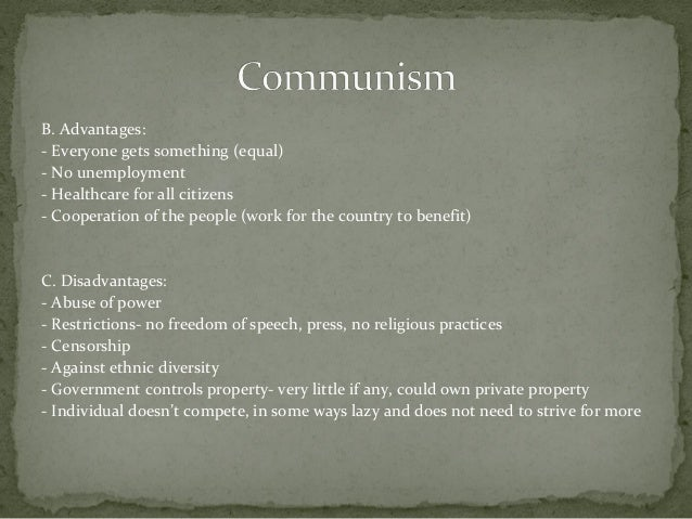 the advantages and disadvanateges of communism in america Communism certainly hasn't countries that have adopted a more socialistic system have their own problems it remains to be seen which system(s) will be most successful in the truly long run.