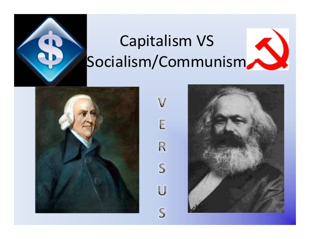 essay on capitalism socialism and communism This 466 word essay is about socialism, economic ideologies, sociocultural evolution, marxist theory, production economics, communist society read the full essay now.