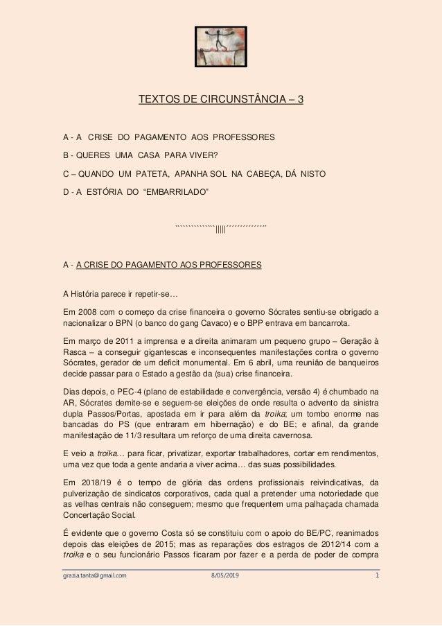 grazia.tanta@gmail.com 8/05/2019 1 TEXTOS DE CIRCUNSTÂNCIA – 3 A - A CRISE DO PAGAMENTO AOS PROFESSORES B - QUERES UMA CAS...