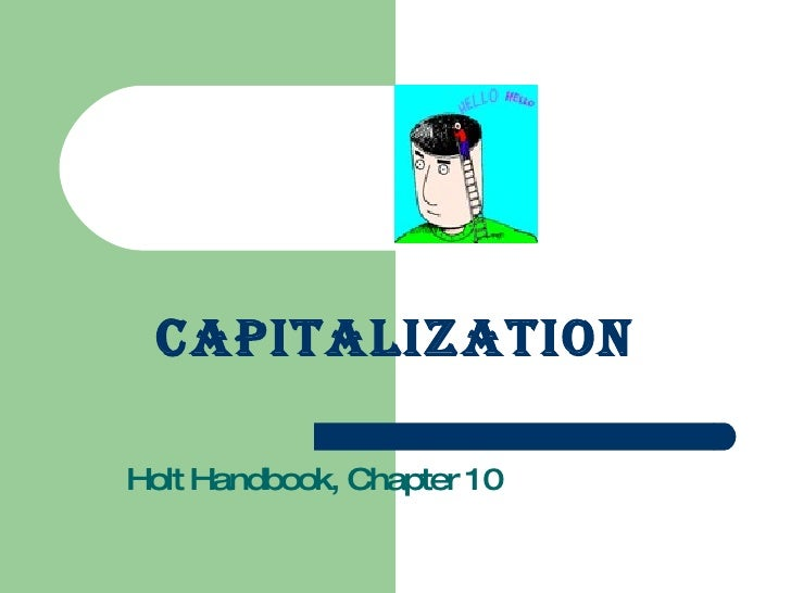 Capitalization Holt Handbook, Chapter 10
