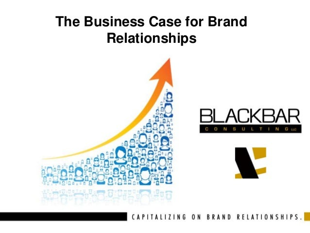 The Business Case for Brand Relationships