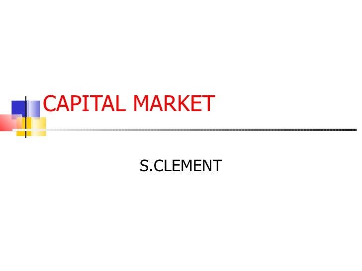 CAPITAL MARKET S.CLEMENT