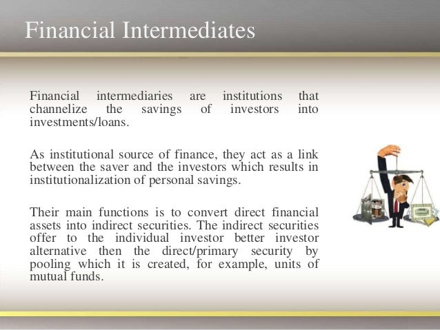 what are the economic functions financial intermediaries perform The functional perspective takes as given the economic functions performed by financial intermediaries and asks what is the best institutional structure to perform those functions(1) in contrast to the institutional perspective, this functional perspective does not posit that existing institutions, whether operating or regulatory, will .